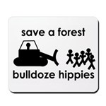 Save A Forest, Bulldoze Hippi Mousepad