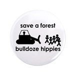 Save A Forest, Bulldoze Hippi 3.5