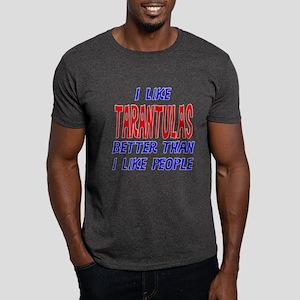 I Like Tarantulas Dark T-Shirt