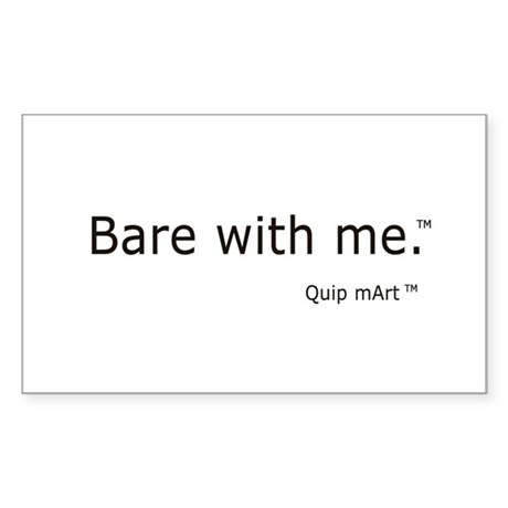 Bare with me. Rectangle Sticker