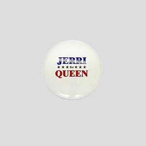 JERRI for queen Mini Button