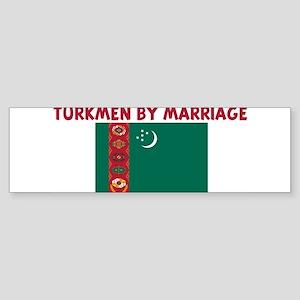 TURKMEN BY MARRIAGE Bumper Sticker
