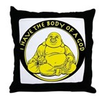 I Have The Body Of A God Throw Pillow