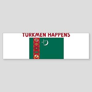 TURKMEN HAPPENS Bumper Sticker