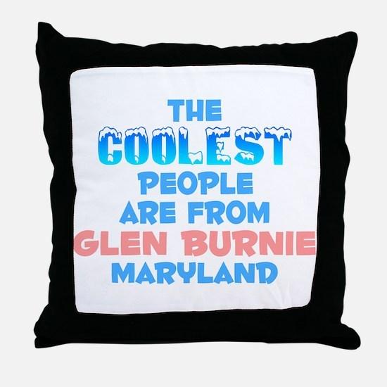 Coolest: Glen Burnie, MD Throw Pillow