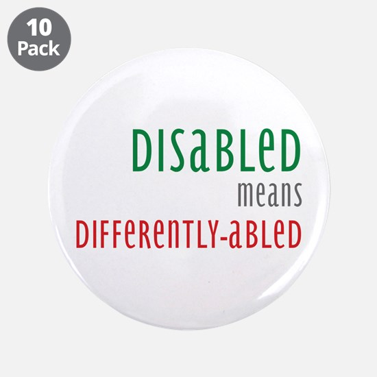 """Disabled = Differently-abled 3.5"""" Button (10 pack)"""