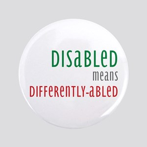 "Disabled = Differently-abled 3.5"" Button"