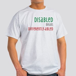 Disabled = Differently-abled Light T-Shirt