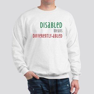 Disabled = Differently-abled Sweatshirt