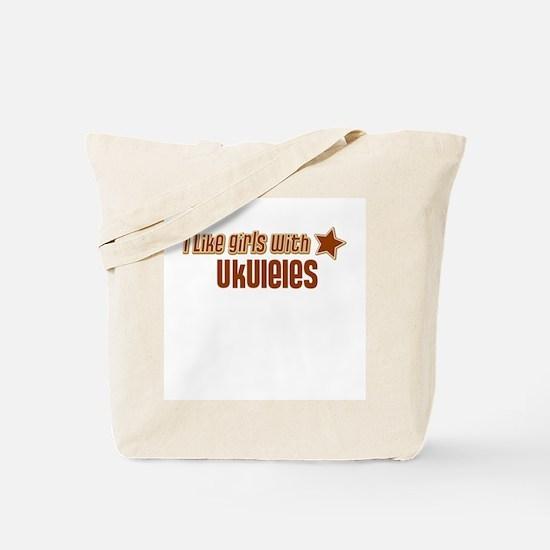 I Like Girls with Ukuleles Tote Bag