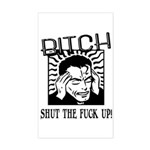 Bitch Shut The Fuck Up Rectangle Sticker