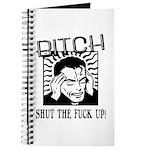 Bitch Shut The Fuck Up Journal
