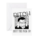 Bitch Shut The Fuck Up Greeting Card