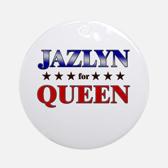 JAZLYN for queen Ornament (Round)