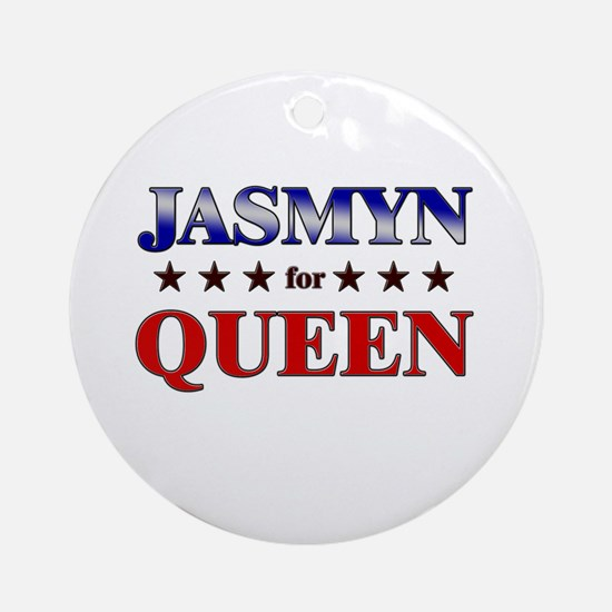 JASMYN for queen Ornament (Round)