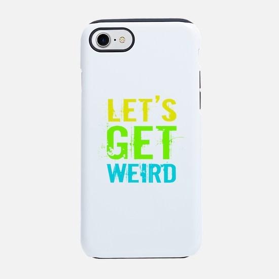 Get Weird iPhone 8/7 Tough Case