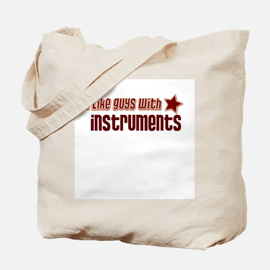 I like guys with Instruments Tote Bag