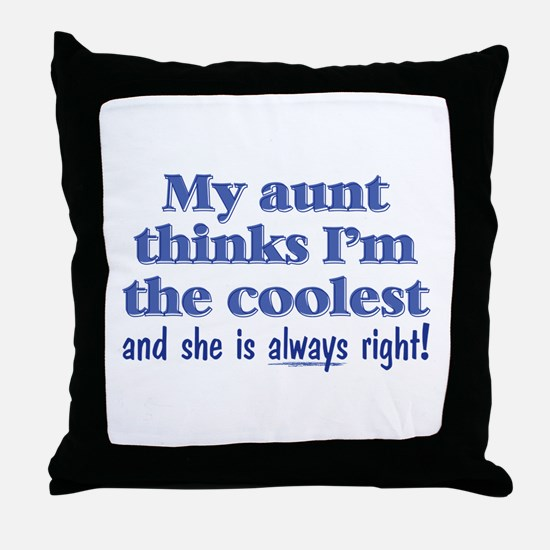 My Aunt Thinks Throw Pillow