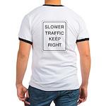 Slower Traffic Ringer T