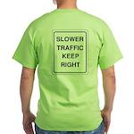 Slower Traffic Green T-Shirt