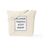 Slower Traffic Tote Bag