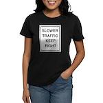 Slower Traffic Women's Dark T-Shirt