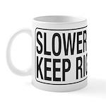 Slower Traffic Mug