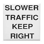 Slower Traffic Tile Coaster