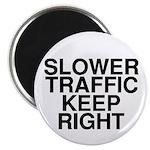 Slower Traffic Magnet