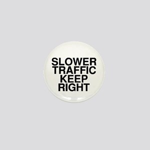 Slower Traffic Mini Button