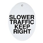 Slower Traffic Oval Ornament