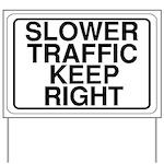 Slower Traffic Yard Sign