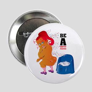 "Be A Potty Pooper 2.25"" Button"