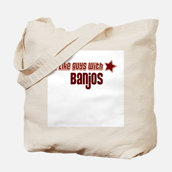 I like guys with Banjos Tote Bag