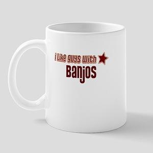 I like guys with Banjos Mug