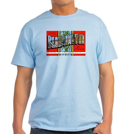 Bloomington Illinois Greetings Light T-Shirt