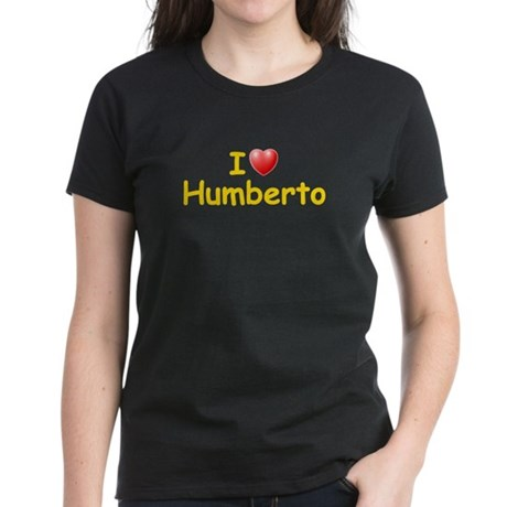 I Love Humberto (L) Women's Dark T-Shirt
