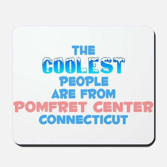 Coolest: Pomfret Center, CT Mousepad