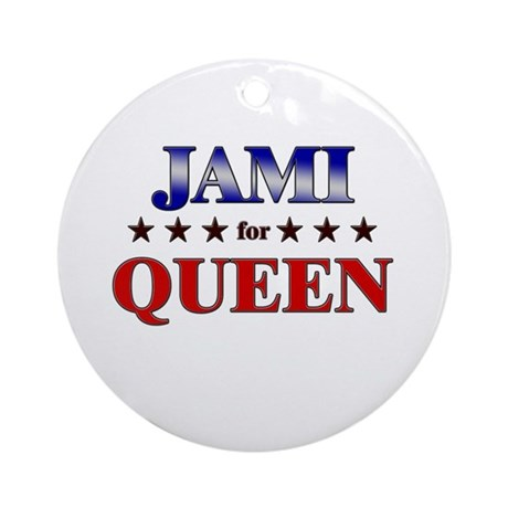 JAMI for queen Ornament (Round)