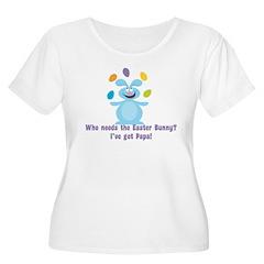 Easter Bunny? I've got Papa! T-Shirt