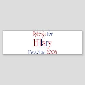 Kyleigh for Hillary 2008 Bumper Sticker