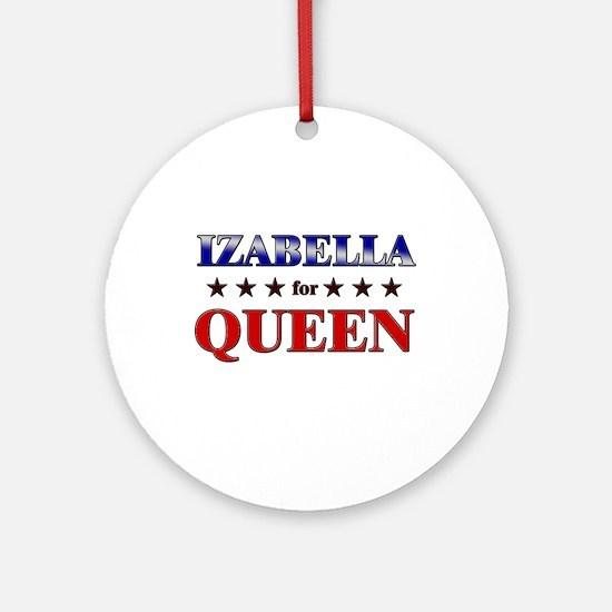 IZABELLA for queen Ornament (Round)