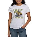 RODDING of the BRAIN Women's T-Shirt