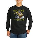 RODDING of the BRAIN Long Sleeve Dark T-Shirt