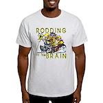 RODDING of the BRAIN Light T-Shirt