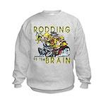 RODDING of the BRAIN Kids Sweatshirt