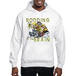 RODDING of the BRAIN Hooded Sweatshirt