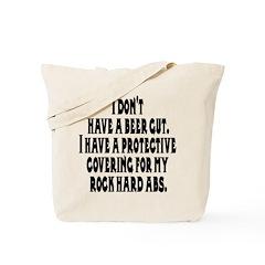 I don't have a beer gut, I ha Tote Bag