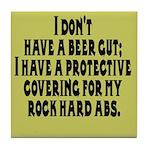 I don't have a beer gut, I ha Tile Coaster