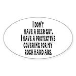 I don't have a beer gut, I ha Oval Sticker